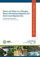 Forest and water on a changing planet: vulnerability, adaptation and governance opportunities - a global assessment report
