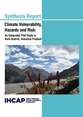 Climate vulnerability, hazards and risk: an integrated pilot study in Kullu District, Himachal Pradesh - synthesis report