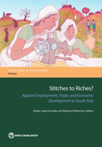 Stitches to riches?: apparel employment, trade, and economic development in South Asia