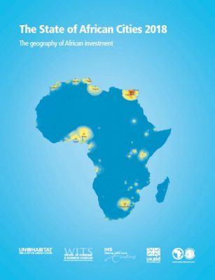 The State of African Cities 2018: the geography of African investment