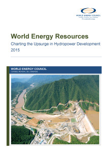 World energy resources report 2015: charting the upsurge in hydropower development